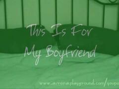 Girlfriend Videotapes Herself For Boyfriend Thumb